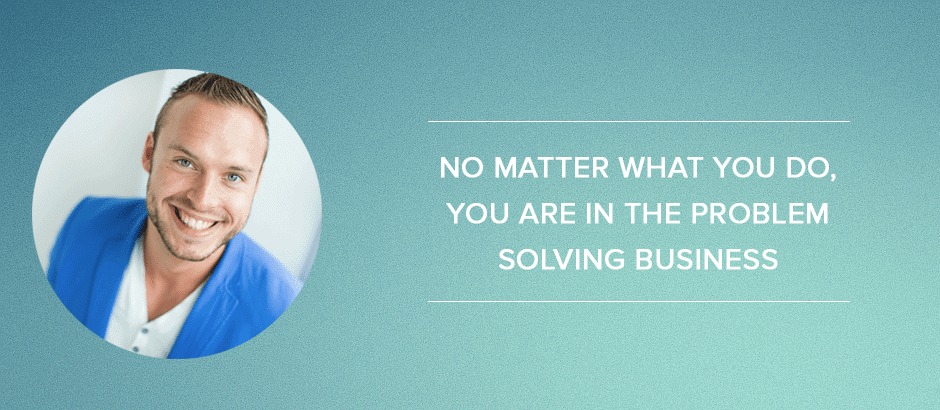 Online-marketingplan: No matter what you do, you are in the problem solving business