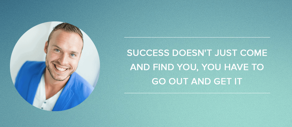 Online-marketingplan: Success doesn't just come and find you, you have to go out and get it